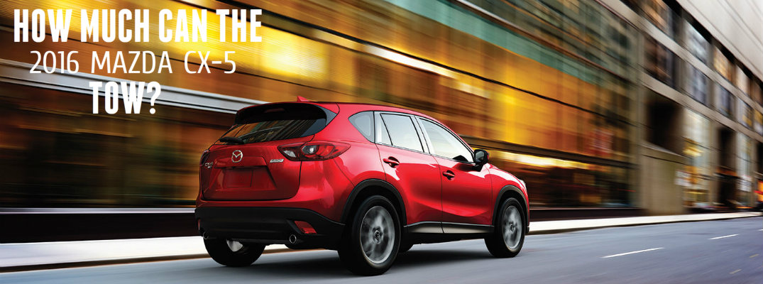 Mazda Cx 5 Towing Capacity >> Blogsectionhow Much Can The 2016 Mazda Cx 5 Tow
